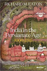 Cover page of the book 'INDIA IN THE PERSIANATE AGE (LEAD TITLE)'