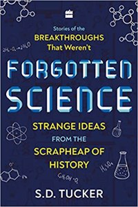 Cover page of the book 'FORGOTTEN SCIENCE: STRANGE IDEAS FROM THE SCRAPHEAP OF HISTORY'