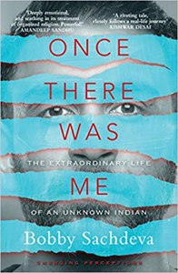 Cover page of the book 'ONCE THERE WAS ME: THE EXTRAORDINARY LIFE OF AN UNKNOWN INDIAN'