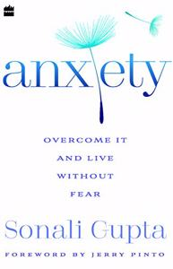 Cover page of the book 'ANXIETY: OVERCOME IT AND LIVE WITHOUT FEAR'