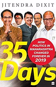 Cover page of the book '35 DAYS: HOW POLITICS IN MAHARASHTRA CHANGED FOREVER IN 2019'