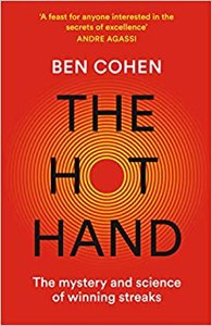 Cover page of the book 'THE HOT HAND: THE MYSTERY AND SCIENCE OF WINNING STREAKS'